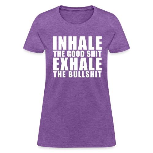 Inhale Exhale - Women's T-Shirt
