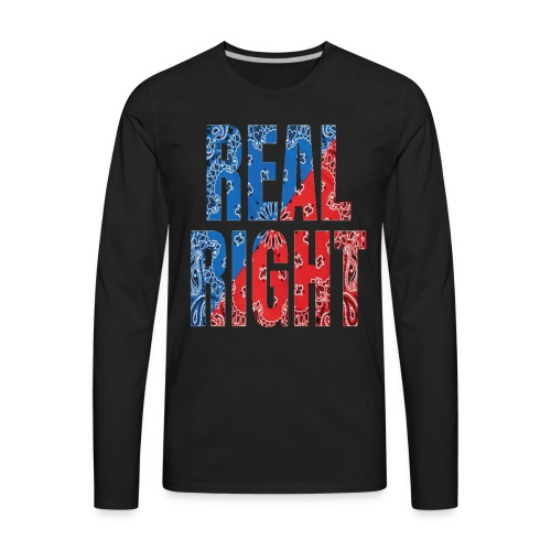 REAL RIGHT  - Men's Premium Long Sleeve T-Shirt