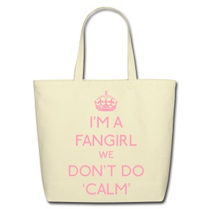 Keep Calm - We Don't Do Calm - Eco-Friendly Cotton Tote