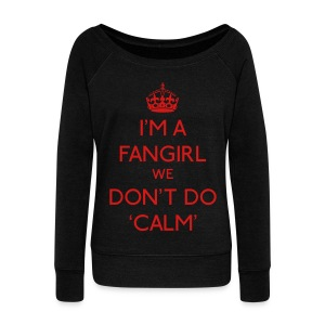 Keep Calm - We Don't Do Calm - Women's Wideneck Sweatshirt