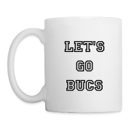Mugs & Drinkware ~ Coffee/Tea Mug ~ Let's Go Bucs Mug
