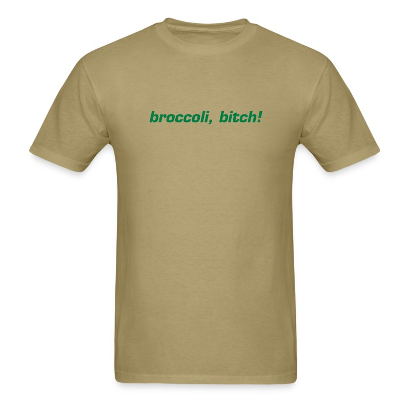 T-Shirt Broccoli, Bitch - Men's T-Shirt