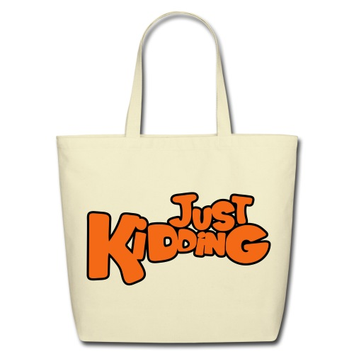 Just Kidding - Eco-friendly Tote Bag - Eco-Friendly Cotton Tote