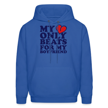 my heart beats only for my boyfriend Hoodies
