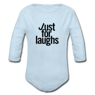 Baby Bodysuits ~ Baby Long Sleeve One Piece ~ Just For Laughs Baby Longsleeve One-piece