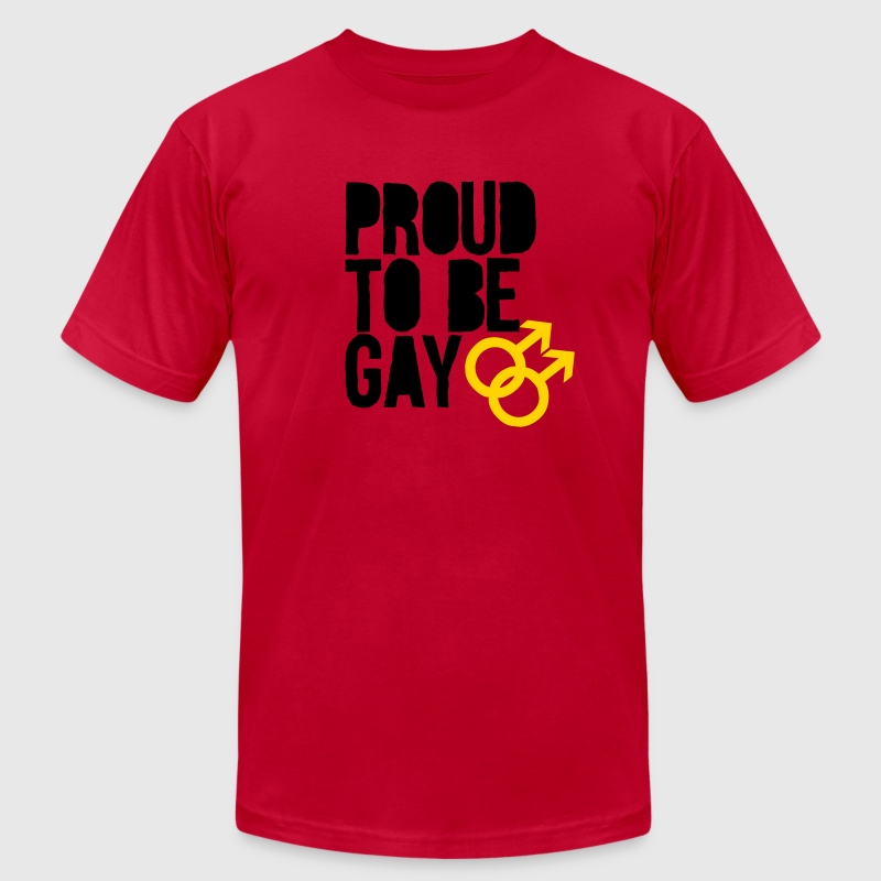 Proud to be gay T-Shirts - Men's T-Shirt by American Apparel