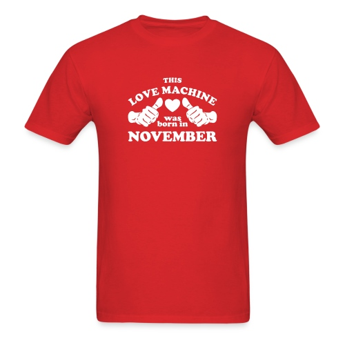 This Love Machine Was Born In November - Men's T-Shirt
