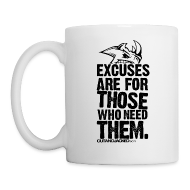 Mugs & Drinkware ~ Coffee/Tea Mug ~ Excuses are for those | Mug