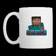 Mugs & Drinkware ~ Coffee/Tea Mug ~ Hello Ladies - Mug