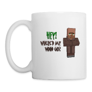 Mugs & Drinkware ~ Coffee/Tea Mug ~ Where'd my wood go!?  Mug