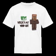 Kids' Shirts ~ Kids' T-Shirt ~ Where'd My Wood Go!? - Kids Shirt