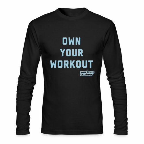 Own Your Workout - long sleeve - Men's Long Sleeve T-Shirt by Next Level