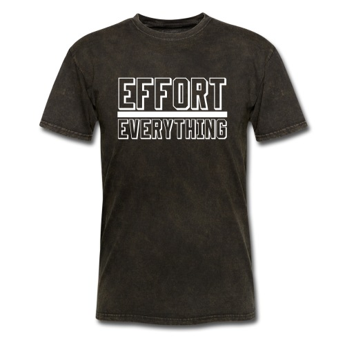 Effort Over Everything - Men's T-Shirt