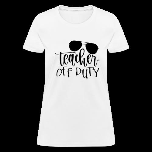 Teacher Off Duty - Women's T-Shirt