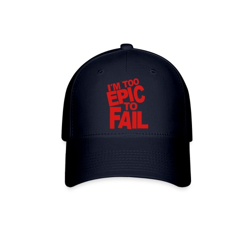 I'm to epic to fail (Hat) - Baseball Cap