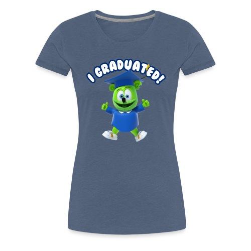 I Graduated! Women's T-Shirt Gummibär (The Gummy Bear)  - Women's Premium T-Shirt
