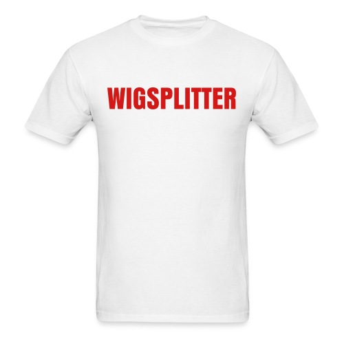 WIGSPLITTER - Men's T-Shirt