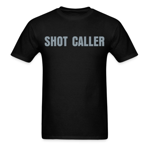 SHOT CALLER - Men's T-Shirt