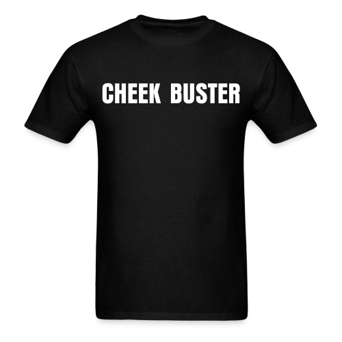 CHEEK BUSTER - Men's T-Shirt