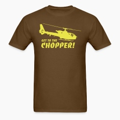 Get to the Chopper T-Shirts
