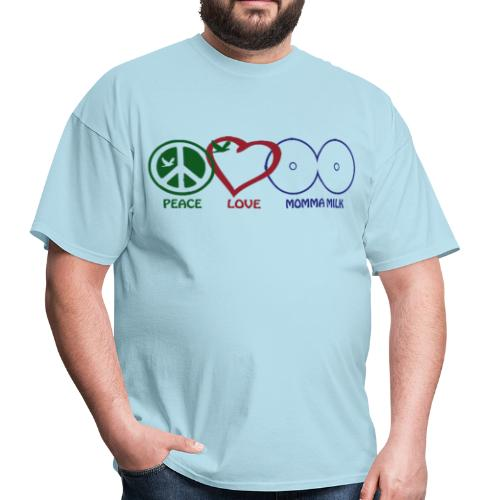 Peace Love Momma Milk - Men's T-Shirt