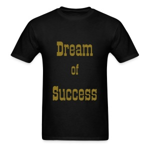 Dream of Success - Men's T-Shirt