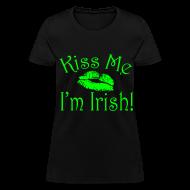 T-Shirts ~ Women's T-Shirt ~ Neon Green Kiss Me I'm Irish Women's Tshirt