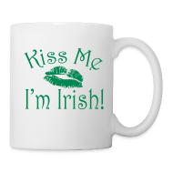 Mugs & Drinkware ~ Coffee/Tea Mug ~ Kiss Me I'm Irish Mug
