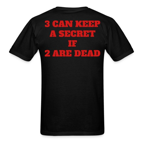 3 can keep a secret if 2 are dead PYGOD.COM (FRONT & BACK) - Men's T-Shirt