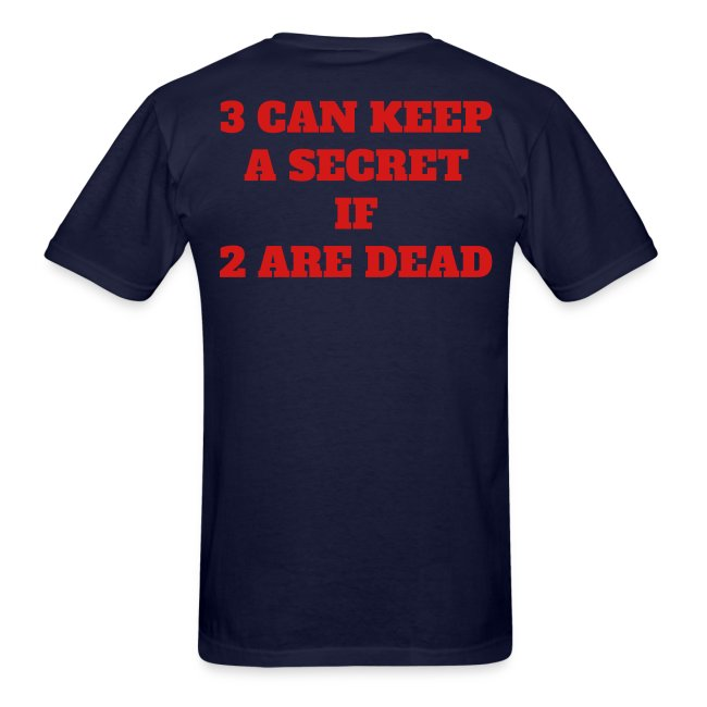 3 can keep a secret if 2 are dead PYGOD.COM (FRONT & BACK)