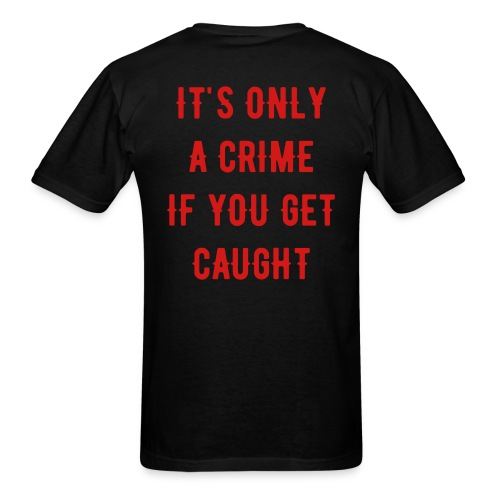 It's Only A Crime If You Get Caught PYGOD.COM (FRONT & BACK) - Men's T-Shirt