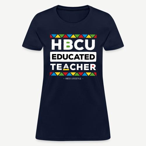 HBCU Educated Teacher - Women's T-Shirt