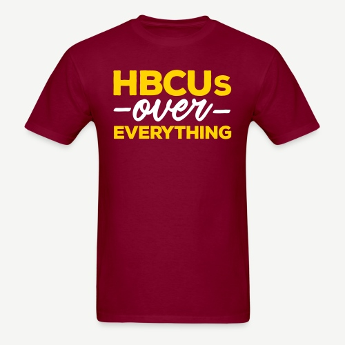 HBCUs Over Everything - Men's T-Shirt