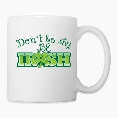 DON'T BE SHY be IRISH shamrock shyness Bottles & Mugs