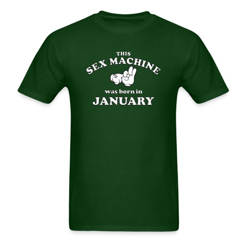 This Sex Machine Was Born In January - Men's T-Shirt
