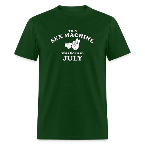 This Sex Machine Was Born In July - Men's T-Shirt