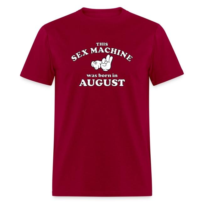 This Sex Machine Was Born In August