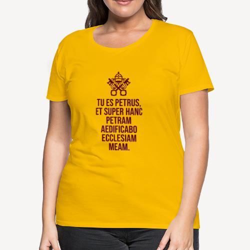 TU ES PETRUS - Women's Premium T-Shirt