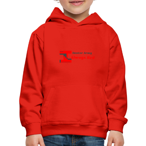 Inator Army Always Red KIDS Hoodie - Kids' Premium Hoodie