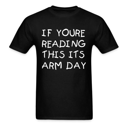 If You're Reading This Its Arm Day Bradley Martyn arm day t-shirt - Men's T-Shirt