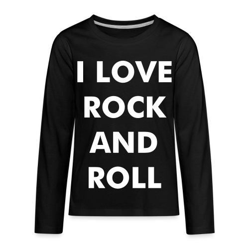 I LOVE ROCK AND ROLL - Kids' Premium Long Sleeve T-Shirt