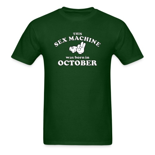 This Sex Machine Was Born In October - Men's T-Shirt