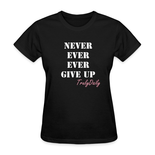 Never ever loose Tee - Women's T-Shirt