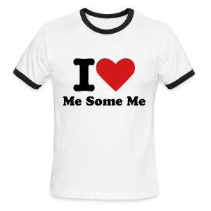 I love me some me T-Shirt - Men's Ringer T-Shirt
