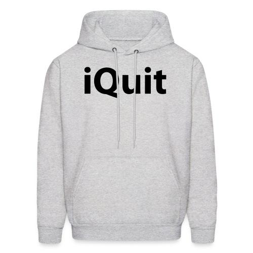 I Quit - Men's Hoodie