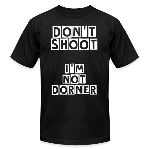Don't Shoot I'm not Dorner Mens Tshirt - Men's  Jersey T-Shirt