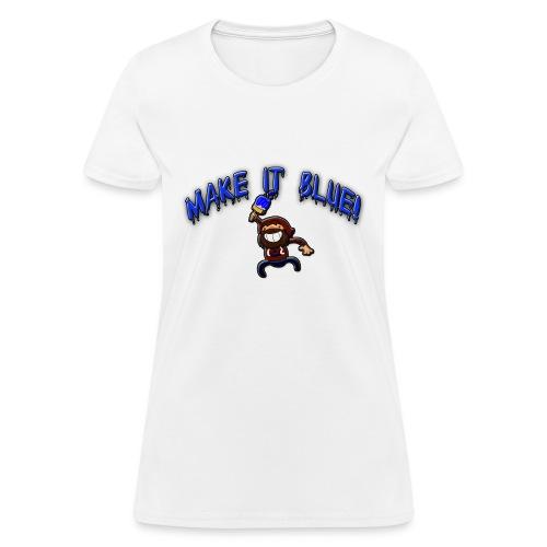 Women's Make It BlueT-Shirt - Women's T-Shirt