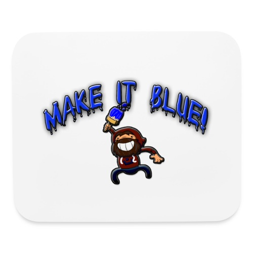 Make It Blue Mouse Pad - Mouse pad Horizontal
