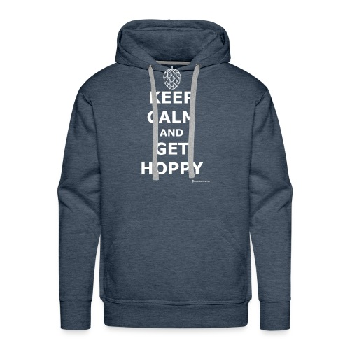 Keep Calm And Get Hoppy Men's Premium Hoodie - Men's Premium Hoodie