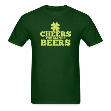 CHEERS for all the BEERS! with a shamrock T-Shirts